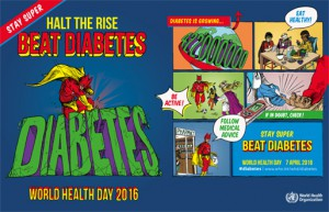 World Health Day 2016 : Stay Super, Halt the rise, Beat Diabetes